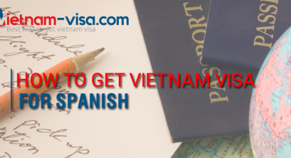 Must-known information about Vietnam Visa for Spanish passport holders
