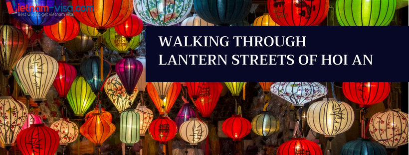 Walking in Hoi An - great experience for US travelers - Visa to Vietnam
