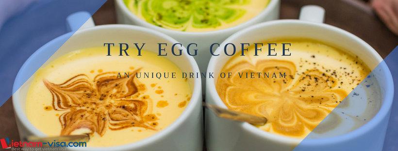 Try Egg Coffee - the drink originating from Hanoi Vietnam - Vietnam visa online