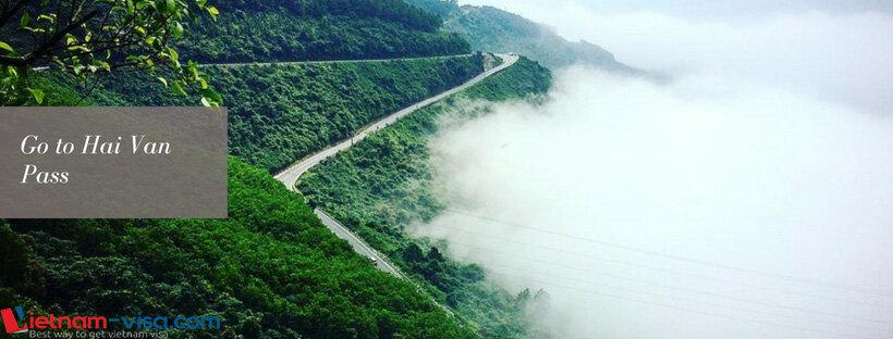 Go to Hai Van Pass - Vietnam trip - Vietnam visa