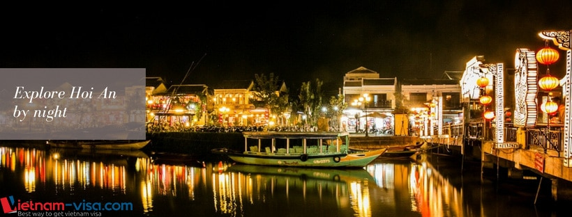 Explore Hoi An by night - Vietnam visa - Vietnam trip