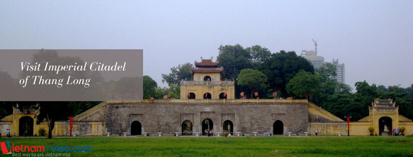 Visit Imperial Citadel of Thang Long - Hanoi - Vietnam visa