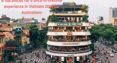 6 top places for a once-in-lifetime experience in Vietnam 2018 for Australians