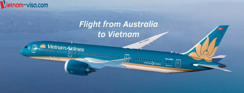 Flight from Australia to Vietnam - Vietnam visa