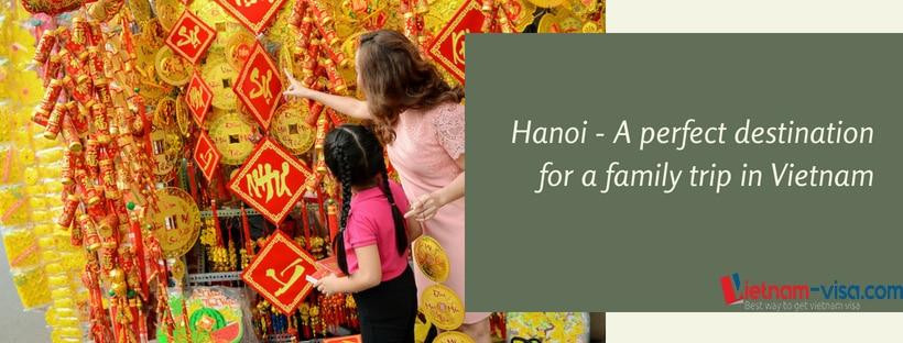 hanoi - a perfect destination for family trip in Vietnam - Vietnam visa
