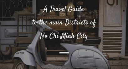 A Travel Guide to the main Districts of Ho Chi Minh City