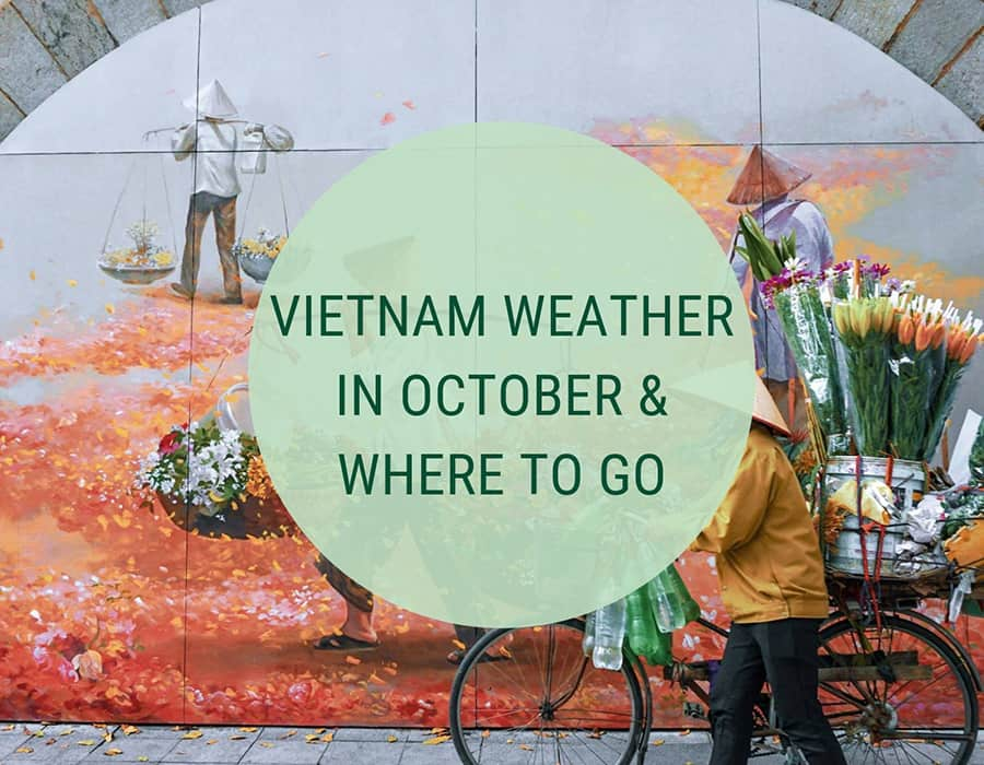 Vietnam weather in October – Where to go