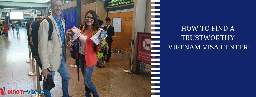 How to find a trustworthy Vietnam visa center?