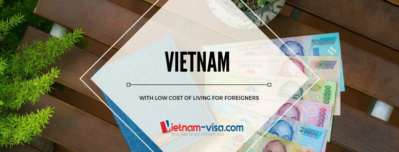 Vietnam is a place with low cost of living for foreigners - Vietnam visa center