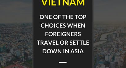 Vietnam has become one of the top choices when foreigners travel or settle down in Asia