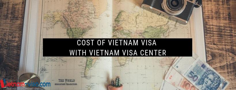 Vietnam visa cost with Vietnam visa center