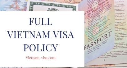Vietnam Visa Policy – A full Picture of Visa for Vietnam