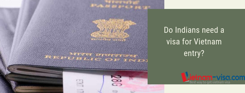 Does Indian need a visa for Vietnam entry?