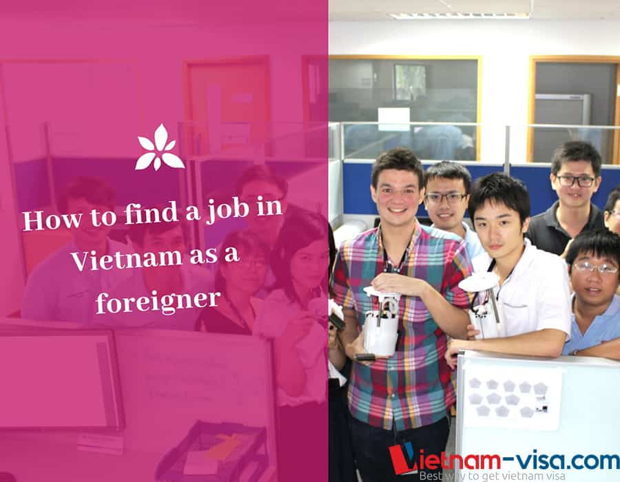 How to Find a Job in Vietnam as a Foreigner