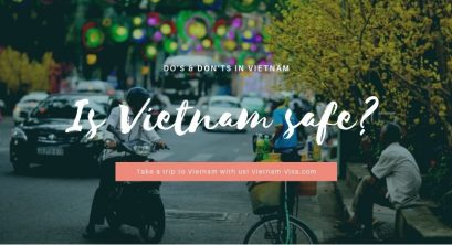Is Vietnam Safe To Travel Now? Do's & Don'ts When Visiting Vietnam