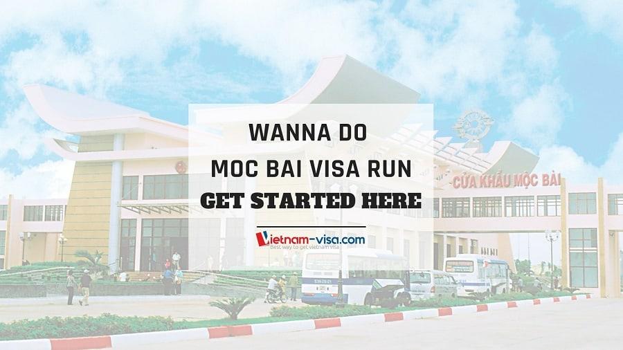 Moc bai visa run from Saigon - Everything you need to know