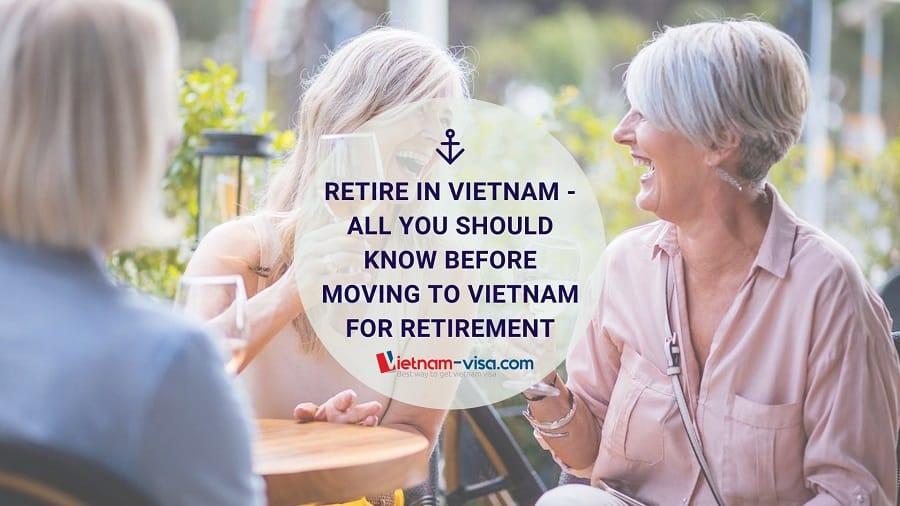Guide to Retiring in Vietnam - Vietnam-visa.com