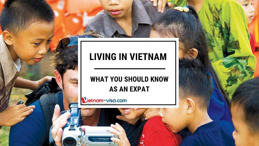 Living in Vietnam as an expat - What you should know - Vietnam-visa.com