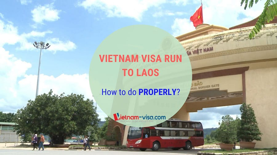 Vietnam visa runs to laos - How to do properly