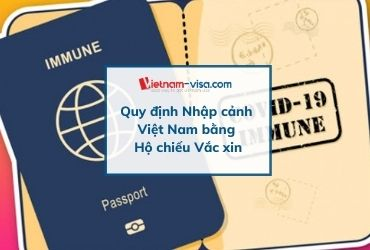 Quy định Nhập cảnh Việt nam khi có hộ chiếu vắc xin