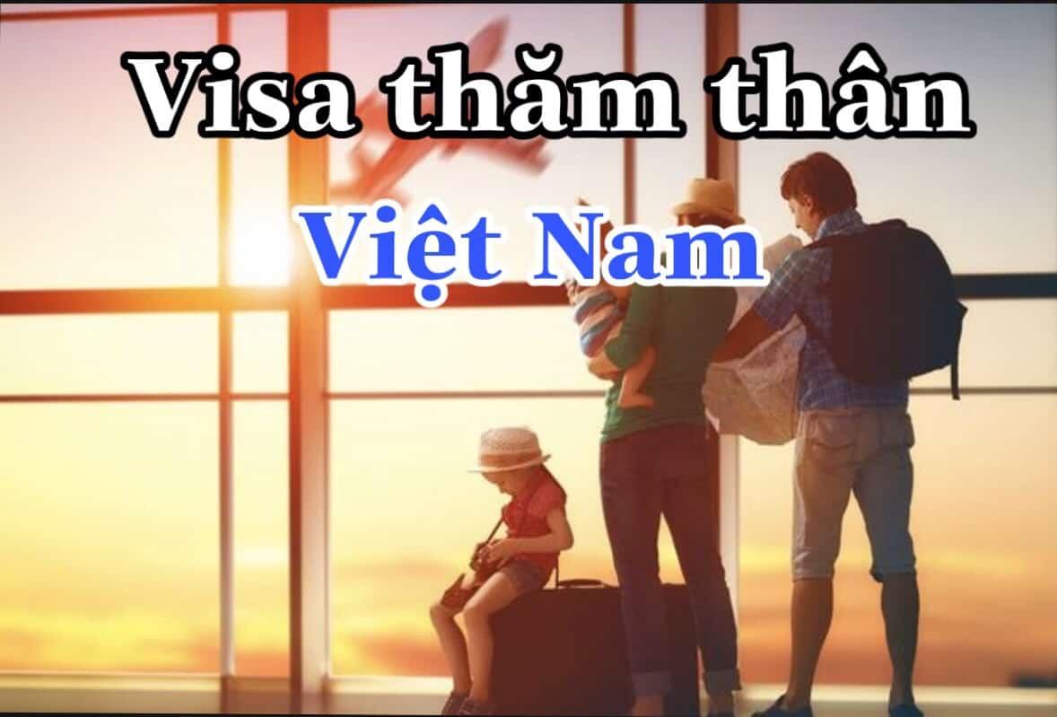 Thủ tục xin visa thăm thân Việt Nam cho người nước ngoài